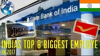 INDIAs Top 8 BIGGEST Company and Employees in 2017