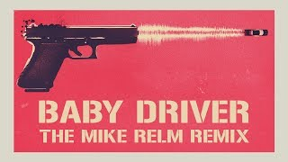 Check out this BABY DRIVER trailer REMIX Shout out to Mike Relm