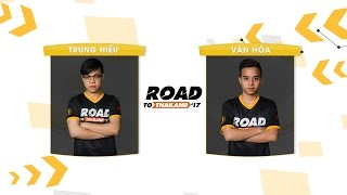 [12.03.2017] Trung Hiếu vs Văn Hòa [Chung Kết][RoadtoThailand]