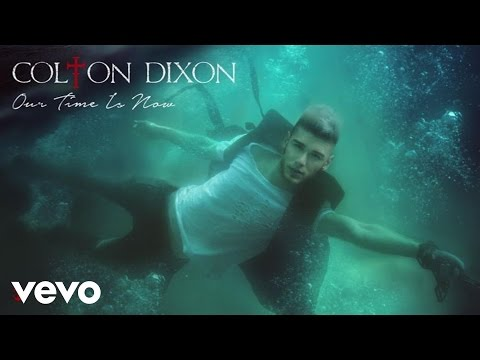 Colton Dixon - Our Time Is Now (Audio)