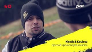 Drive #70.1 Kissák a Koulecz - sjezdaři s pořádnejma koulema