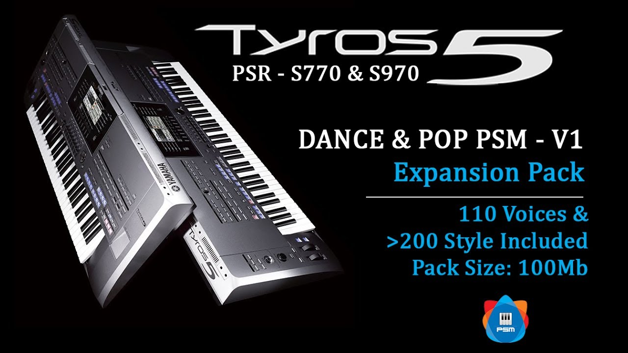 DANCE & POP - PSM V1| Expansion Pack for Yamaha Tyros 5, PSR S770 - S970