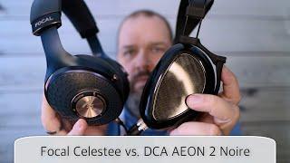Focal Celestee vs. DCA AEON 2 Noire - Welcher Kopfhörer ist der bessere?