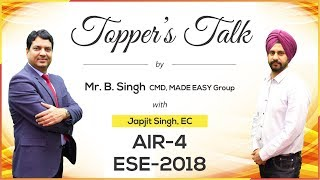 ESE/IES 2018 | Japjit Singh (EC, AIR 4) – MADE EASY Student | Toppers Talk