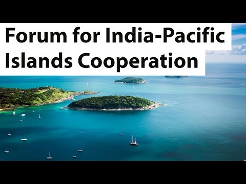 Download Forum for India-Pacific Islands Cooperation (FIPIC) - Pacific island countries' importance for India Mp4 HD Video and MP3