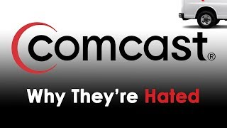 Comcast - Why They're Hated