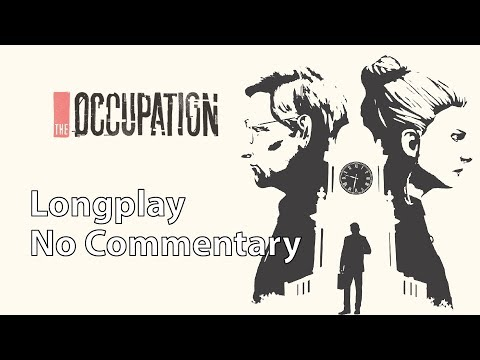 The Occupation | Full Game | No Commentary