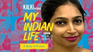 My Indian Life: A body of protest  - BBC News