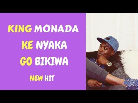 Ke Nyaka Go Bikiwa King Monada (2017)