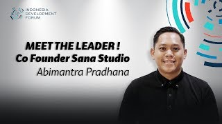 IDF 2019 Meet The Leader Abimantra Co-Founder Sana Studio