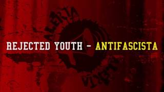 Rejected Youth - Antifascista