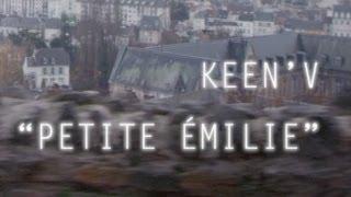 Keen'v   Petite Emilie ( Clip Officiel )