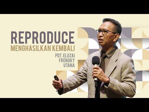 Word Of GOD - REPRODUCE - Pdt. Eluzai Frengky Utana