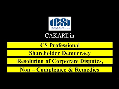 Shareholder Democracy | Resolution of Corporate Disputes, Non-Compliance & Remedies|