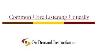 Common Core Listening Critically