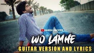 Wo Lamhe (Sakoon)Version || Song/Lyrics || Guitar  - vanshjacker