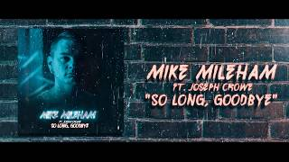 "Mike Mileham - ""So Long Goodbye"" feat. Joseph Crowe - Official Lyric Video"