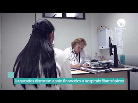 Deputados discutem apoio financeiro a hospitais filantrópicos - 24/02/21