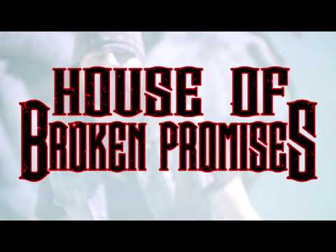 House of Broken Promises - New Video / EP
