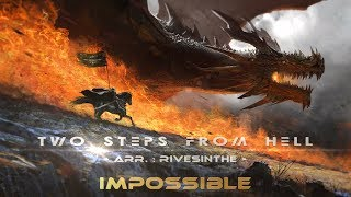 Two Steps From Hell - Impossible (remix)