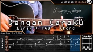 Arsy Widianto Ft. Brisia Jodie   Dengan Caraku Cover   Fingerstyle TAB Tutorial | Chord