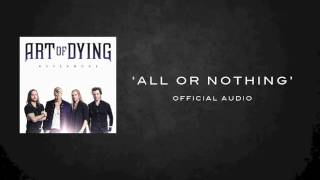 ART OF DYING ALL OR NOTHING OFFICIAL AUDIO