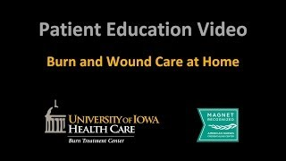 "Burn Unit Series - ""Burn and Wound Care at Home"" (UI Health Care)"