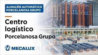 Mecalux completa el centro logístico de Porcelanosa Grupo - Casos Prácticos | Mecalux