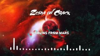 Gambar cover Goblins from Mars - Zelda on Crack 【1 HOUR】