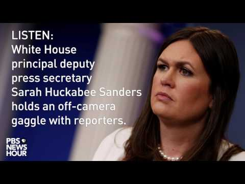 LISTEN: Sarah Huckabee Sanders holds off-camera White House gaggle