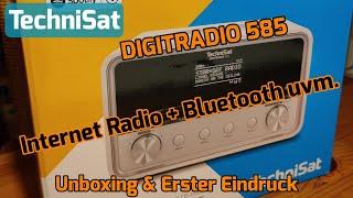 TechniSat DIGITRADIO 585 DAB+ Internetradio CD Bluetooth WLAN  [Unboxing & Erster Eindruck]