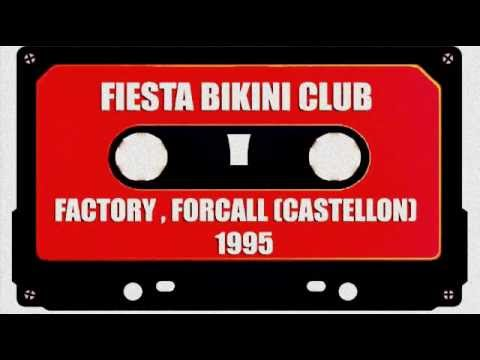 FACTORY (Forcall) FIESTA BIKINI CLUB 1995