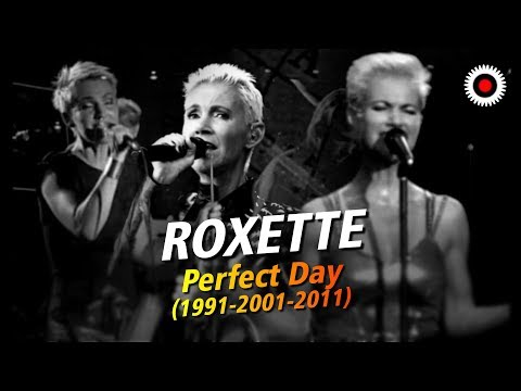 Roxette - Perfect Day (1991-2001-2011)