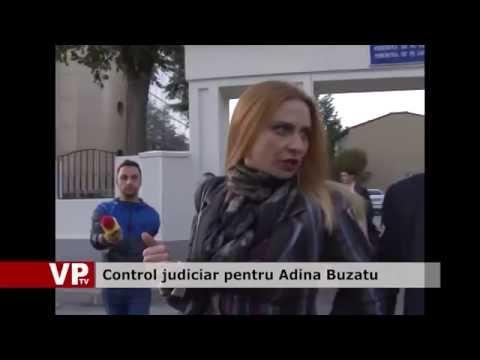 Control judiciar pentru Adina Buzatu