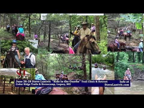 "Steve Lantvit June 26-28, 2020 ""Ride in the Ozarks"" Trail Clinic & Retreat"