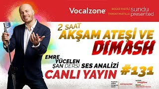 Haftalık Ses Analizi Canlı Yayını (AKŞAM ATEŞİ VE DIMASH !) #131 - 2018 Eylül 9 HD #şandersi
