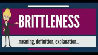 Gambar cover What is BRITTLENESS? What does BRITTLENESS mean? BRITTLENESS meaning, definition & explanation