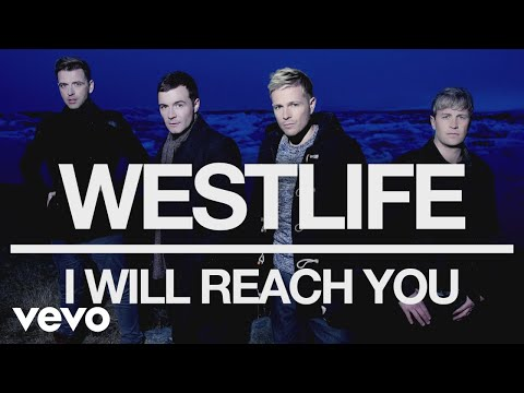 "Westlife – ""I Will Reach You"""