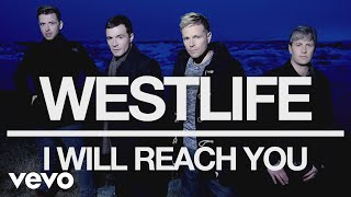 Westlife - I Will Reach You (Official Audio)