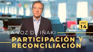 La Voz De Iñaki | 14/05/19 | Participación Y Reconciliación