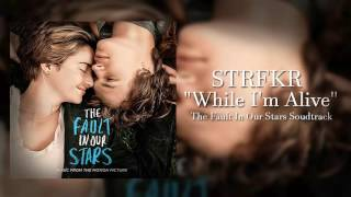 While I'm Alive- STRFKR (The Fault In Our Stars Soundrack)
