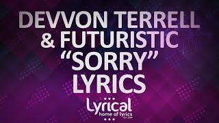 Devvon Terrell & Futuristic - Sorry (Remix) Lyrics