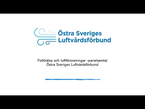 Folkhälsa och luftföroreningar -panelsamtal arrangerad av Östra Sveriges Luftvårdsförbund video thumbnail.