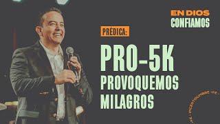 Pro-5k: Provoquemos milagros | En Dios Confiamos | Pastor Rony Madrid