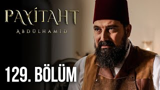 Payitaht Abdulhamid episode 129 with English subtitles Full HD