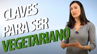 Cómo ser vegetariano: Consejos para empezar una dieta vegetariana