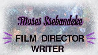 Wandsworth Creatives: Moses Ssebandeke: Writer and film director