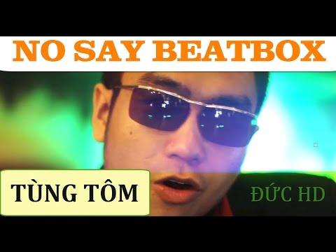No Say BeatBox - Đức HD ft Tùng TOMEZIY