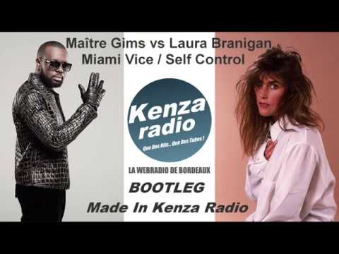 Maître Gims Vs Laura Branigan - Miami Vice , Self Control (Bootleg By Kenza Radio)