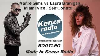 Maître Gims Vs Laura Branigan   Miami Vice , Self Control (Bootleg By Kenza Radio)